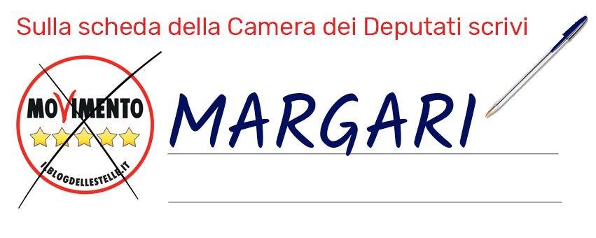 Sulla Scheda della Camera scrivi MARGARI a fianco al simbolo M5S